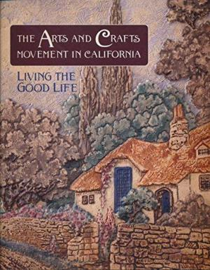 The Arts and Crafts Movement in California