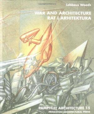 Pamphlet Architecture 15.  War and Architecture