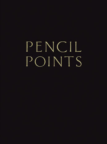 Pencil Points Reader: A Journal For The Drafting Room: 1920 - 1943