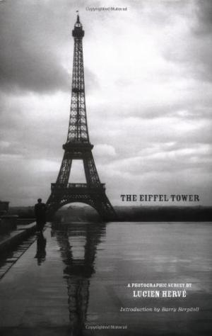 The Eiffel Tower     A Photographic Survey By Lucien Herve