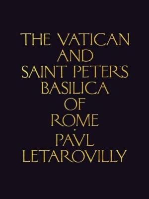 The Vatican And Saint Peters Basilica Of Rome  Paul Letarovilly