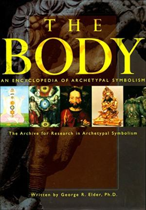 The Body: An Encyclopedia of Archetypal Symbolism.