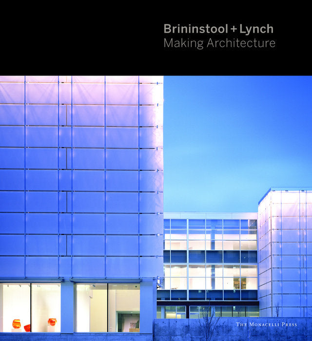 Brininstool + Lynch: Making Architecture