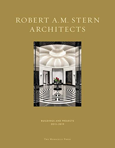 Robert A.M. Stern Architects: Buildings and Projects 2015-2019