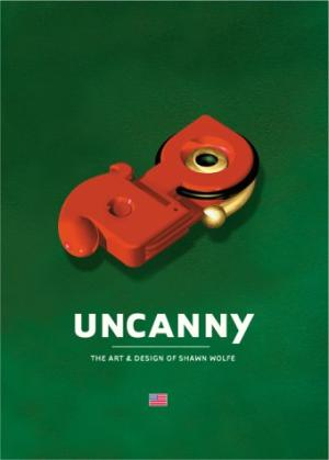Uncanny: The Art and Design of Shawn Wolfe