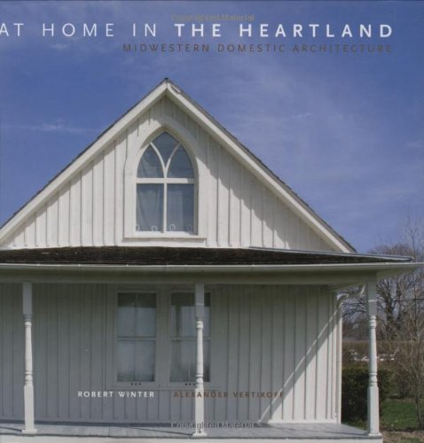 At Home in the Heartland: Midwestern Domestic Architecture
