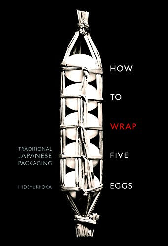 How to Wrap Five Eggs: Traditional Japanese Packaging