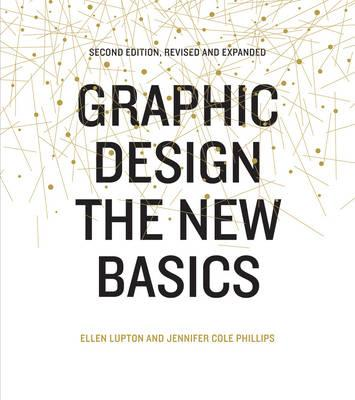 Graphic Design: The New Basics (Second Edition)