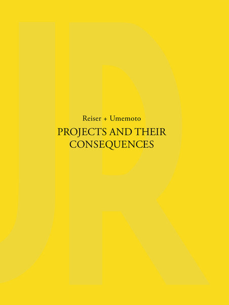 Projects and Their Consequences Reiser + Umemoto