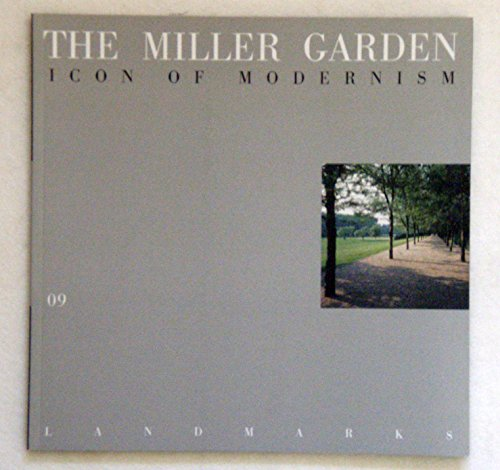 The Miller Garden: Icon of Modernism