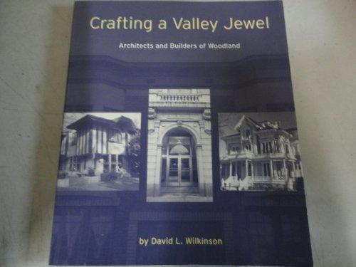 Crafting a Valley Jewel: Architects and Builders of Woodland
