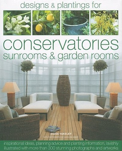 The Book of Designs & Plantings for Conservatories, Sunrooms & Garden Rooms