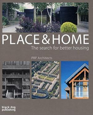 Place & Home: The Search for Better Housing / PRP Architects