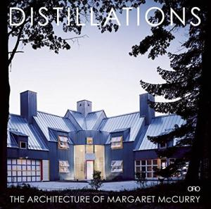 Distillations: The Architecture of Margaret McCurry