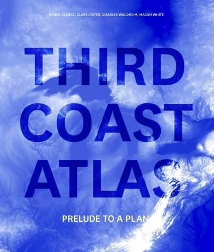 Third Coast Atlas: Prelude to a Plan.