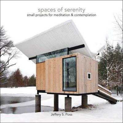 Spaces of Serenity: Spaces of Serenity  Small Projects for Meditation & Contemplation