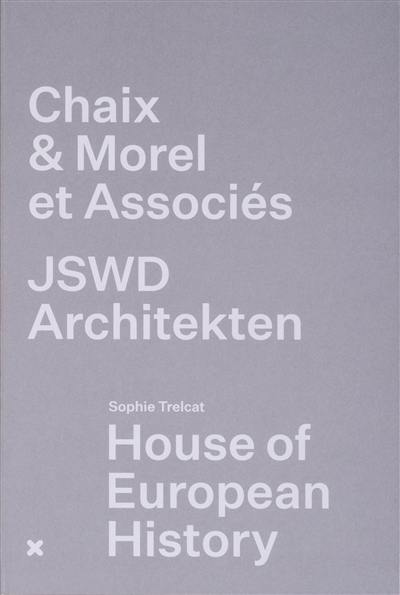 House Of European History Chaix & Morel Et Associs Jswd Architekten