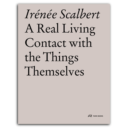 A Real Living Contact With things Themselves: Essays on Architecture