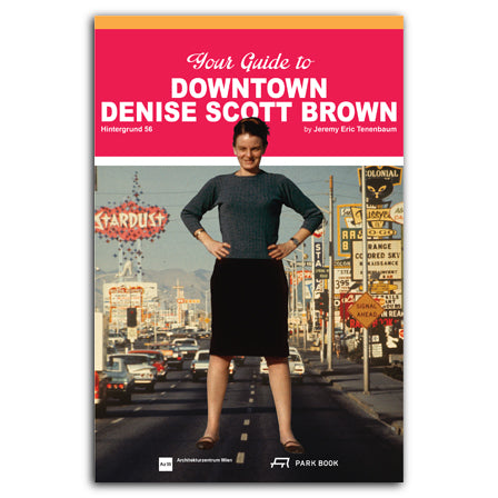 Your Guide to Downtown Denise Scott Brown: HINTERGRUND 56