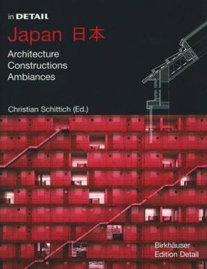 In Detail: Japan / Architecture, Constructions, Ambiances.