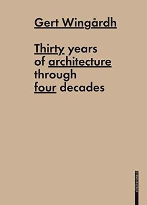 Gert Wingardh: Thirty Years of Architecture