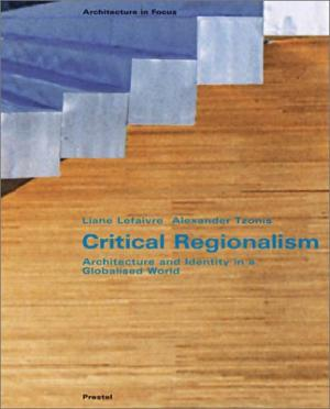 Critical Regionalism: Architecture and Identity in a Globalized World