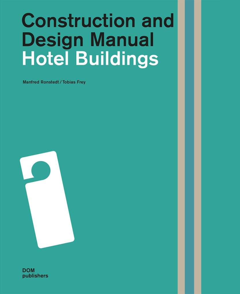 Hotel Buildings: Construction and Design Manual