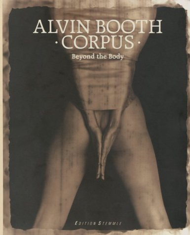 Alvin Booth  Corpus  Beyond the Body