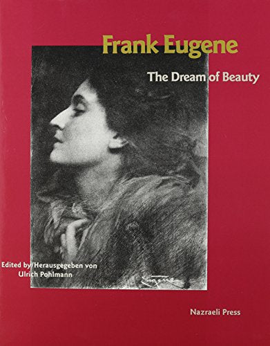 Frank Eugene: The Dream of Beauty.