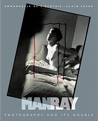 Man Ray:  Photography and It's Double