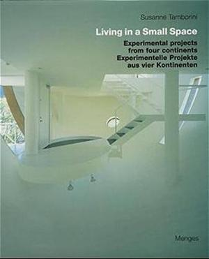 Living in a Small Space: Experimental Projects From Four Continents