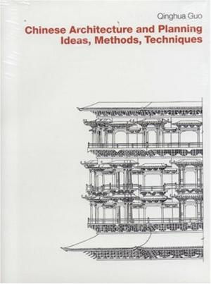 Chinese Architecture and Planning: Ideas, Methods, Techniques.