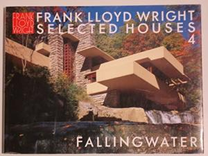 Frank Lloyd Wright Selected Houses 4: Fallingwater