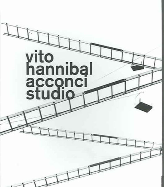 vito hannibal acconci studio