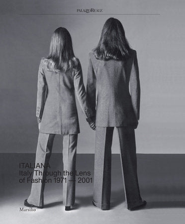 Italiana: Italy Through the Lens of Fashion 1971-2001