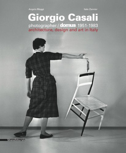 Giorgio Casali: Photographer, Domus 1951-1983: Architecture, Design and Art in Italy