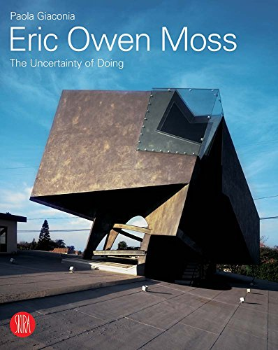 Eric Owen Moss:  The Uncertainty of Doing