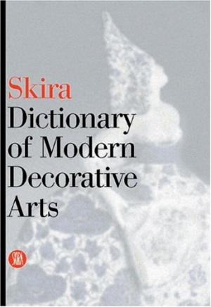 Skira Dictionary of Modern Decorative Arts