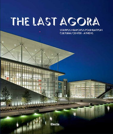 The Last Agora: Stavros Niarchos Foundation Cultural Center-Athens