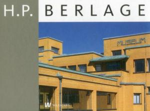 H. P. Berlage: Architect And Designer