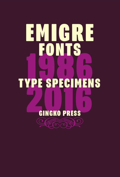 Emigre Fonts: Type Specimens 1986 - 2016