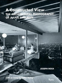 A Constructed View: The Architectural Photography of Julius Shulman.