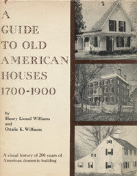 A Guide to Old American Houses 1700-1900