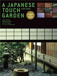 A Japanese Touch for Your Garden, Revised Expanded Edition