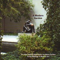 A Modern Garden: The Abby Aldrich Rockefeller Sculpture Garden at the Museum of Modern Art