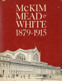 A Monograph on the Work of McKim Mead & White, 1879-1915