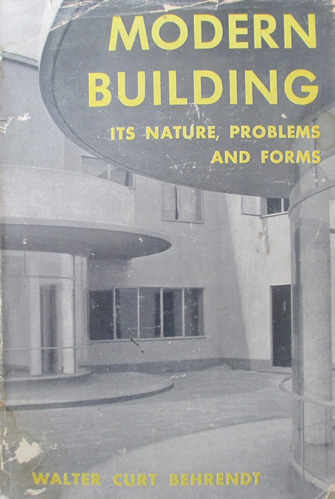 Modern Building: Its Nature, Problems, and Forms