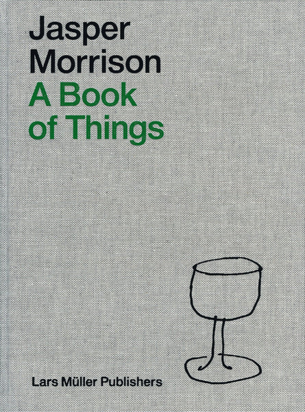 Jasper Morrison - A Book of Things