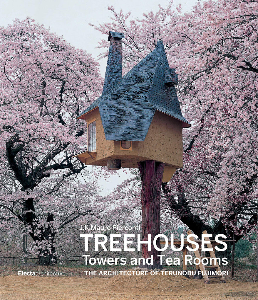 Treehouses, Towers, and Tea Rooms: The Architecture of Terunobu Fujimori