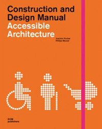 Accessible Architecture: Construction and Design Manual